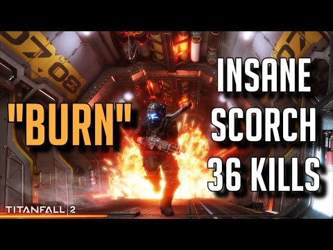 "Titanfall 2 - ""BURN"" INSANE Scorch Game (36 Kills, 4 Titan Kills) | Iniquity"