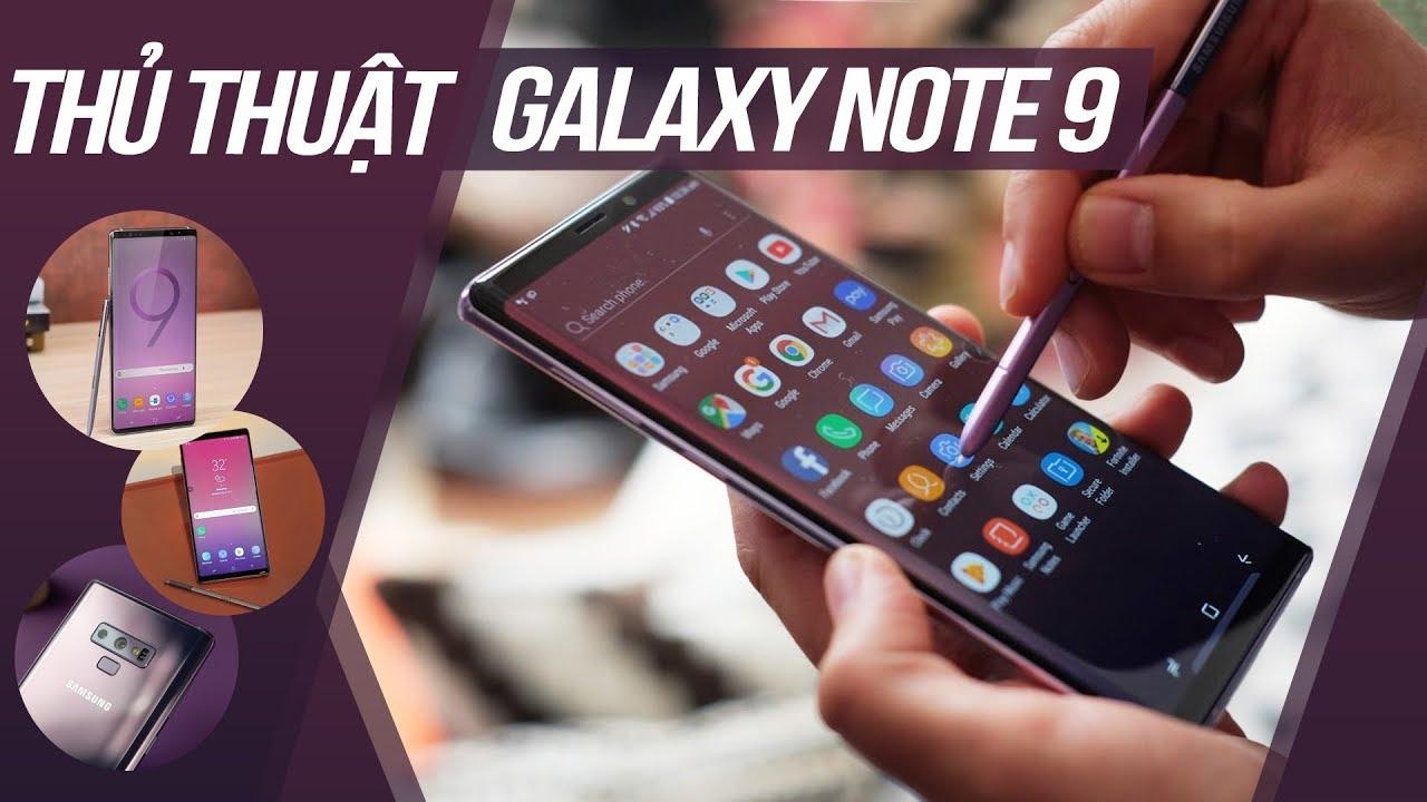 #MHSKLN Tổng hợp những mẹo nhỏ để sử dụng Note9 dễ dàng hơn