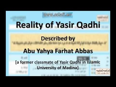 Reality of Yasir Qadhi described by Abu Yahya Farhat Abbas [his classemate in Madina University]