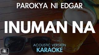 Parokya Ni Edgar Inuman Na Karaoke Acoustic Instrumental