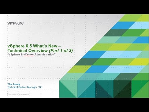 Technical 301 - What's New in vSphere 6 5 Overview (Part 1 of 3)