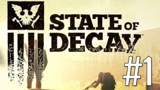 State of Decay - Gameplay Walkthrough Part 1 Let