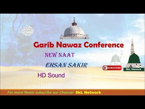 Ehsan Sakir ||   Shaan-E- Hussain...beautiful naat..@Garib Nawaz Conference..#13/04/2017
