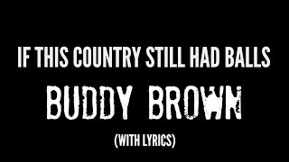 Buddy Brown - If This Country Still Had Balls - SPOTIFY/APPLE MUSIC thumbnail