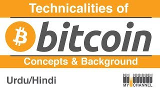 Bitcoin - Technical Explanation | Cryptocurrency Explained | Urdu/Hindi | My Channel Video