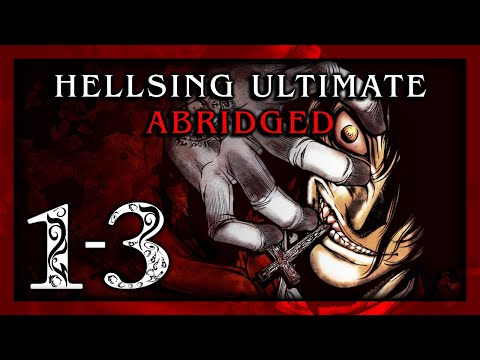 Hellsing Ultimate Abridged Episodes 1-3 - TeamFourStar (TFS)