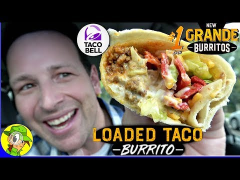 Taco Bell® | LOADED TACO GRANDE BURRITO Review 💪🌮 | Peep THIS Out! 🌮🔔