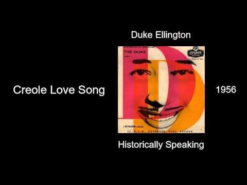 Duke Ellington - Creole Love Song - Historically Speaking [1956]