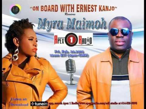 APEX 1 RADIO : On Board With Ernest Kanjo - Guest  Artist Myra Maimoh