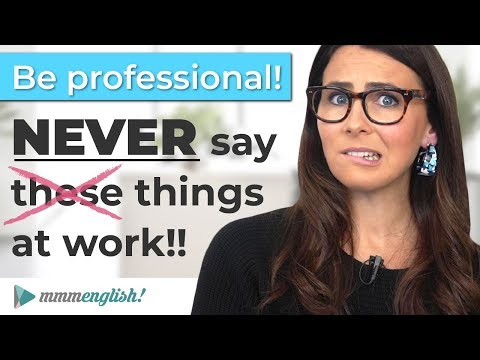 Be Professional! Never say this at work! ❌