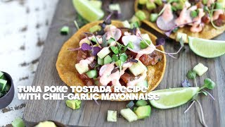 Tuna Poke Tostada Recipe with Chili Garlic Mayonnaise