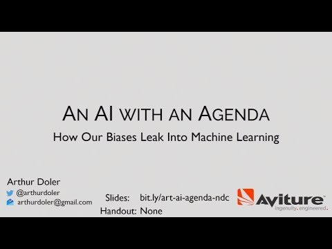 An AI with an Agenda: How Our Cognitive Biases Leak Into Machine Learning – Arthur Doler