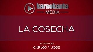 Karaokanta - Carlos y José - La cosecha