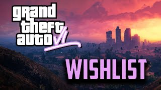 Grand Theft Auto VI ULTIMATE Wishlist | What We Want to See!