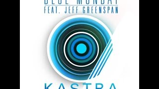 Kastra ft. Jeff Greenspan - Blue Monday (New Order Cover) [Free Download]