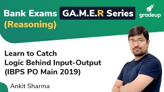 Catching Logic Behind Input-Output for IBPS PO Main 2019   R
