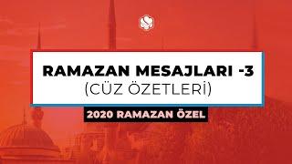 2020 #Ramazan Özel | RAMAZAN MESAJLARI -3 (Cüz Özetleri)