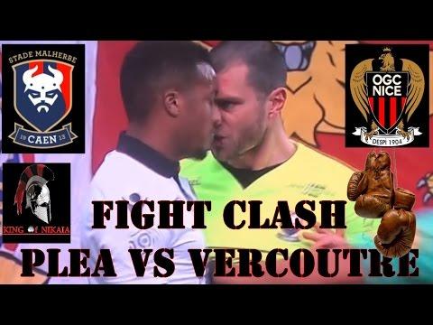 FIGHT PLEA vs VERCOUTRE: Caen - Ogc nice