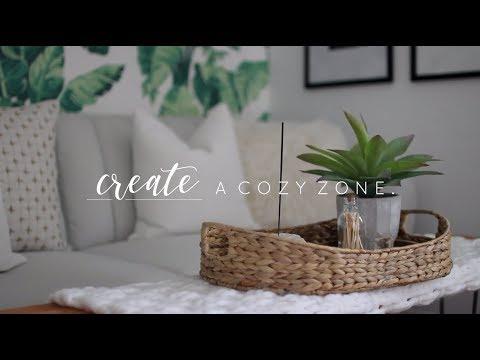 Creating A Cozy Zone | Decor Tips + Tricks