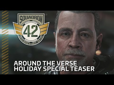 Squadron 42: Around the Verse - Holiday Special Teaser