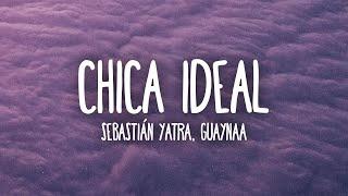 Sebastián Yatra, Guyanaa - Chica Ideal (Letra/Lyrics) cмотреть видео онлайн бесплатно в высоком качестве - HDVIDEO
