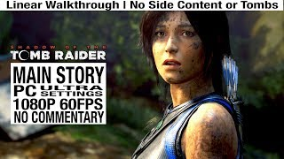 Shadow of the Tomb Raider MAIN STORY Full Walkthrough  [PC Ultra 1080P 60fps] - No Commentary