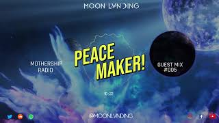 Mothership Radio Guest Mix #005: Peace Maker!