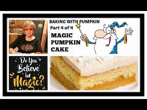 MAGIC PUMPKIN CAKE - Part 4 of 4 Baking With Pumpkin Series