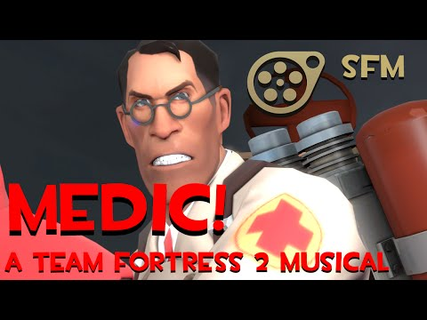 [SFM] MEDIC! A Team Fortress 2 Musical