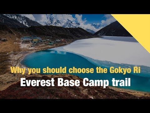 Why you should choose the Gokyo Ri - Everest Base Camp trail