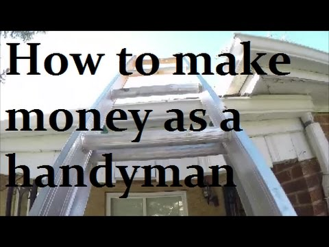 HOW TO MAKE $270 PER HOUR AS A HANDYMAN