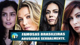 Famosas brasileiras que foram abusadas sexualmente.