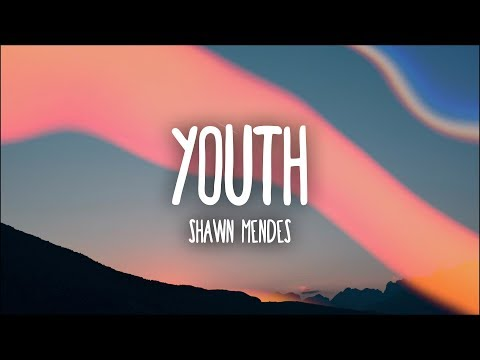 Shawn Mendes - Youth (Lyrics) Ft. Khalid