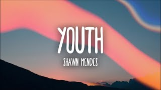 Shawn Mendes - Youth (Lyrics) Ft. Khalid thumbnail