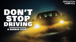 Don't Stop Driving | A Horror Story | Nosleep | Scary Stories