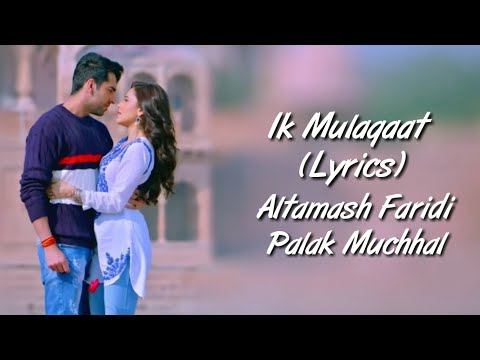 Download Lagu  Ik Mulaqaat S Dream Girl | Altamash Faridi | Palak Muchhal | Ayushmann Khurana Mp3 Free