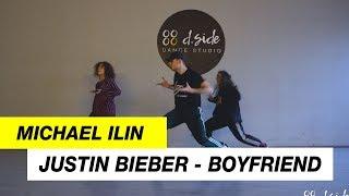 Justin Bieber - Boyfriend | Choreography by Michael Ilin | D.Side Dance Studio