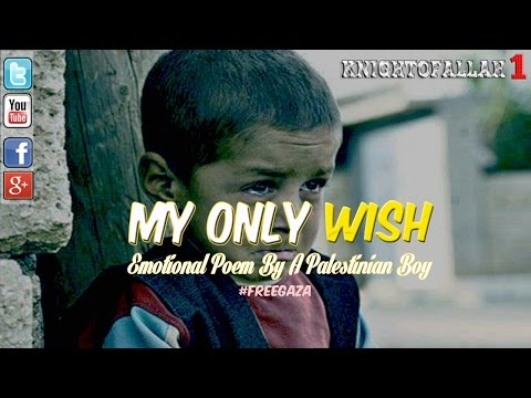 My Only Wish - Emotional Poem By A Palestinian Child