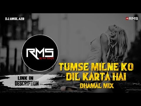 Tumse Milne Ko Dil Karta Hai Dj Mix Dhamal Mix Dj Amol A2b
