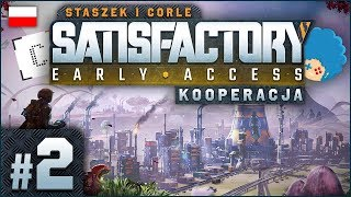 Satisfactory PL ze Staszkiem ⚙️ #2 (odc.2)  25 twarzy Staszka i 25 Corleja   Gameplay po polsku 4K
