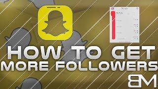 How To Get More Friends & Followers On Snapchat!!! Easily, Fast & Free