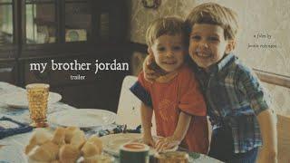 my brother jordan - trailer
