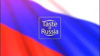 Taste of Russia Episode 4 Sept 2018