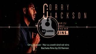 Gambar cover Orry Jackson - Nur zu zweit sind wir eins  (Bachata Version by 🎧DJ Ramon🎧)
