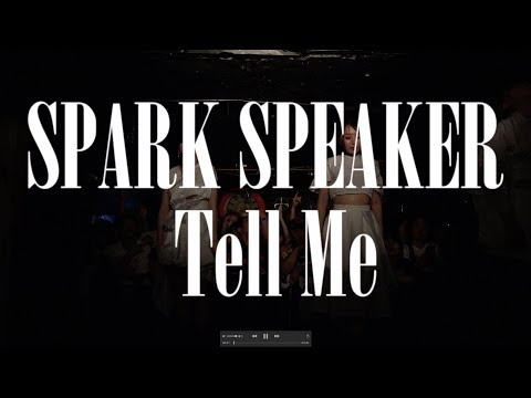 SPARK SPEAKER『Tell Me』LIVE MUSIC VIDEO