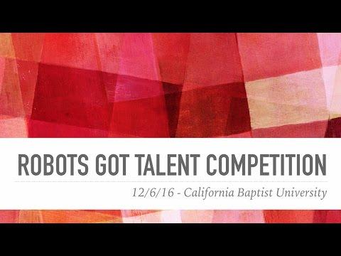 Robots Got Talent (2016) - California Baptist University