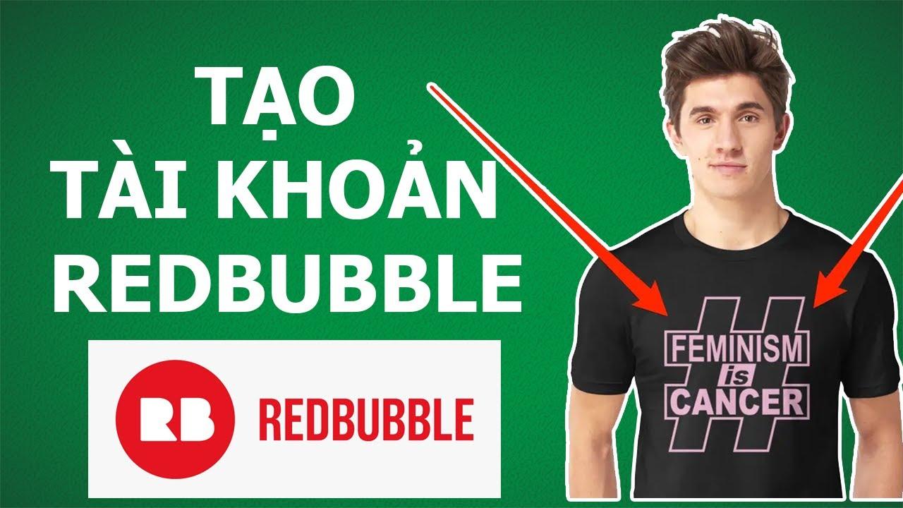 VU2DAY – [Chia Sẻ] Cách Đăng Kí Tài Khoản Redbubble