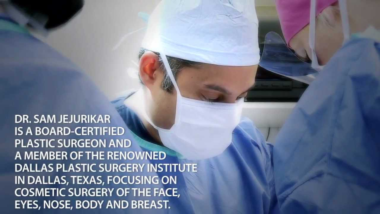 Plastic surgeon dallas texas dr sam jejurikar youtube