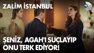 Şeniz, Agah'ı suçlayıp onu terk ediyor! Zalim İstanbul 6. Bölüm