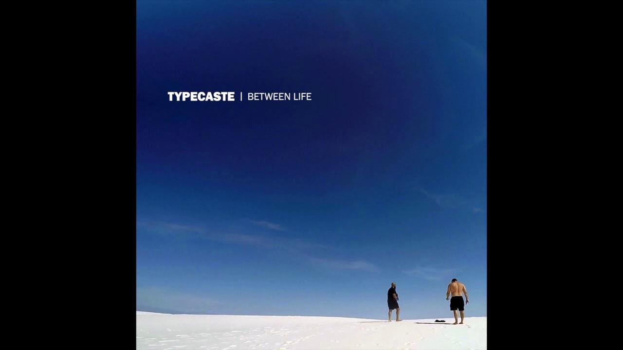 Download Typecaste - Between Life (FULL EP)